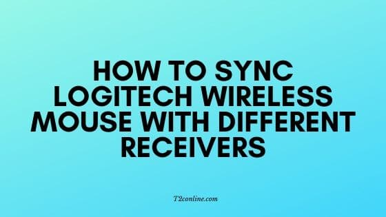How to sync Logitech wireless mouse with different receivers